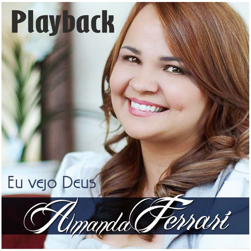 CD Amanda Ferrari - Eu Vejo Deus Playback