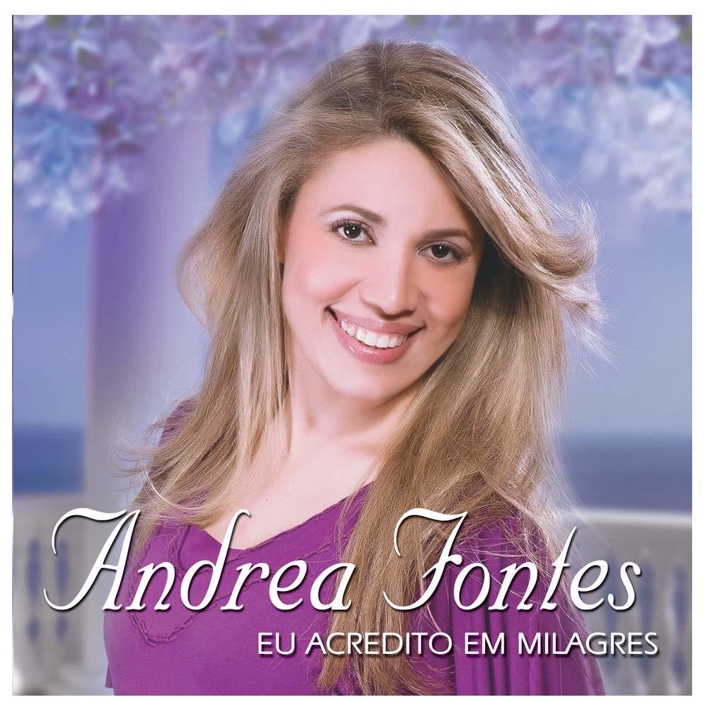 CD Andrea Fontes - Eu Acredito em Milagres