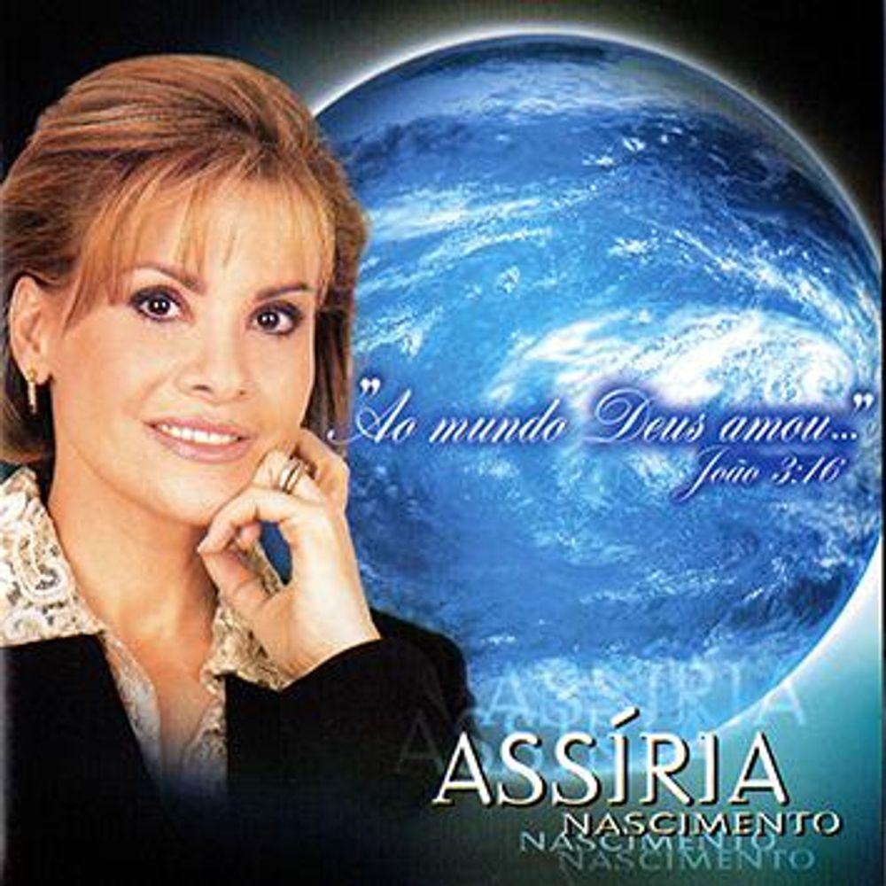 CD Assíria Nascimento - Ao Mundo Deus Amou
