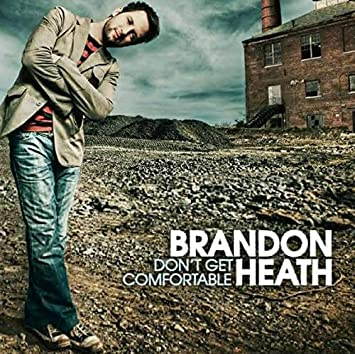 CD Brandon Heath - Don't Get Comfortable
