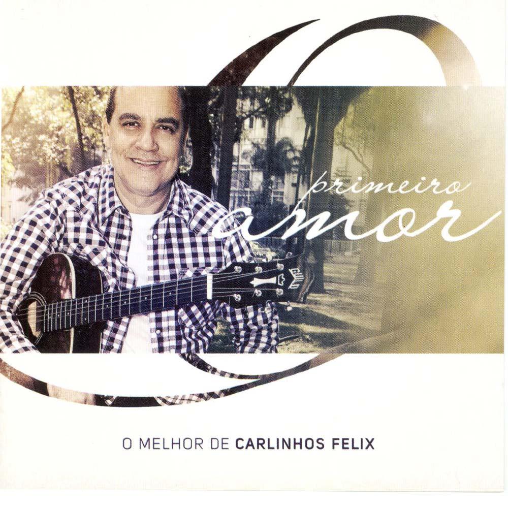 CD Carlinhos Felix - Primeiro Amor
