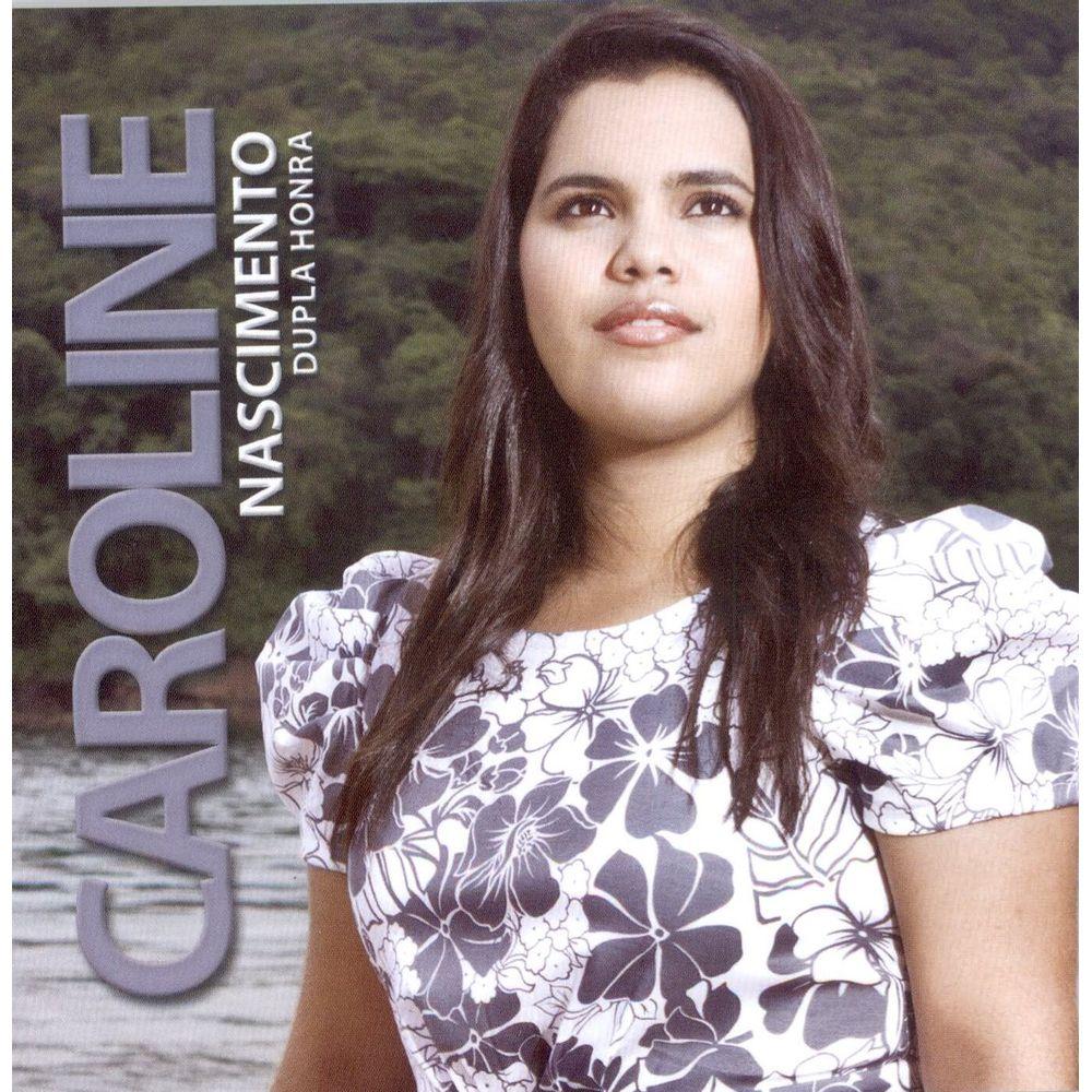 CD Caroline Nascimento - Dupla Honra