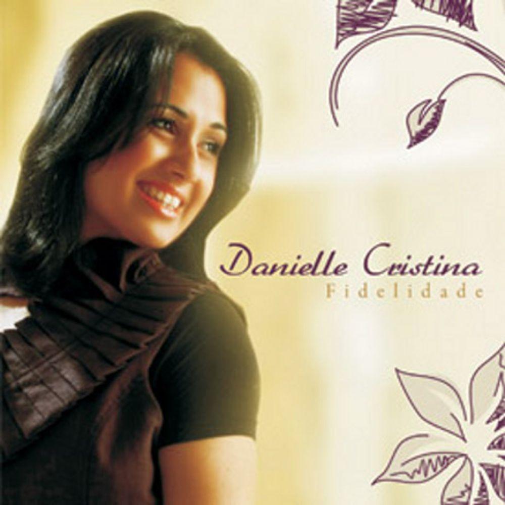CD Danielle Cristina - Fidelidade