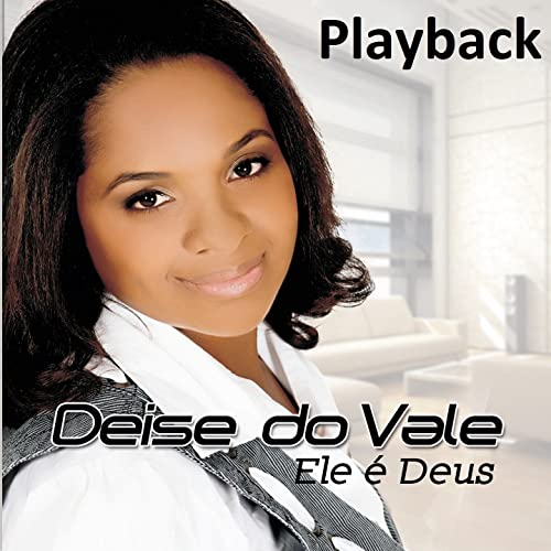CD Deise do Vale - Ele é Deus Playback