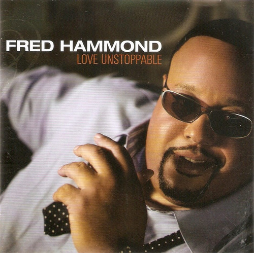 CD Fred Hammond - Love Unstoppable