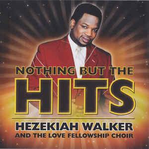 CD Hezekiah Walker - Nothing But The Hits
