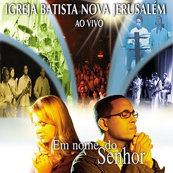 CD Igreja Batista de Jerusalém - Em Nome do Senhor Ao Vivo