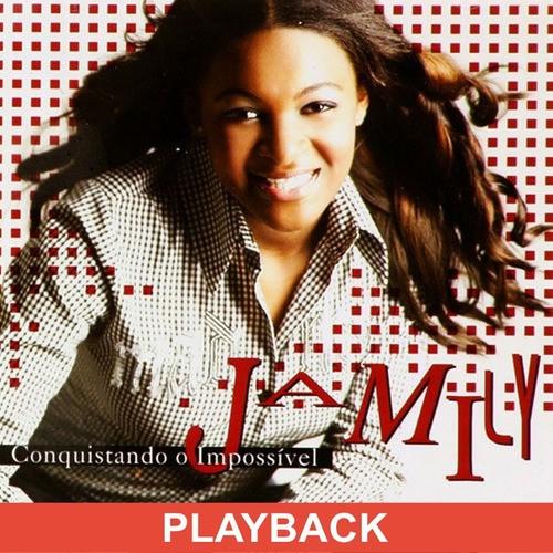 CD Jamily - Conquistando o Impossível Playback