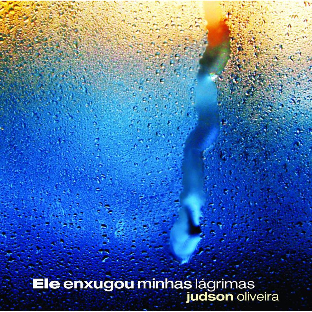 CD Judson Oliveira - Ele Enxugou Minhas Lágrimas