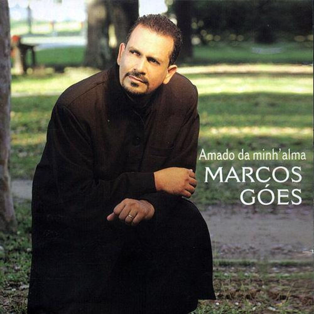 CD Marcos Góes - Amado Da Minha Alma