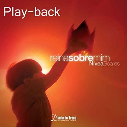 CD Nívea Soares - Reina Sobre Mim PlayBack (Diante do Trono)