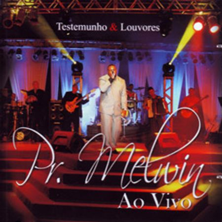CD Pr. Melvin - Testemunho e Louvores