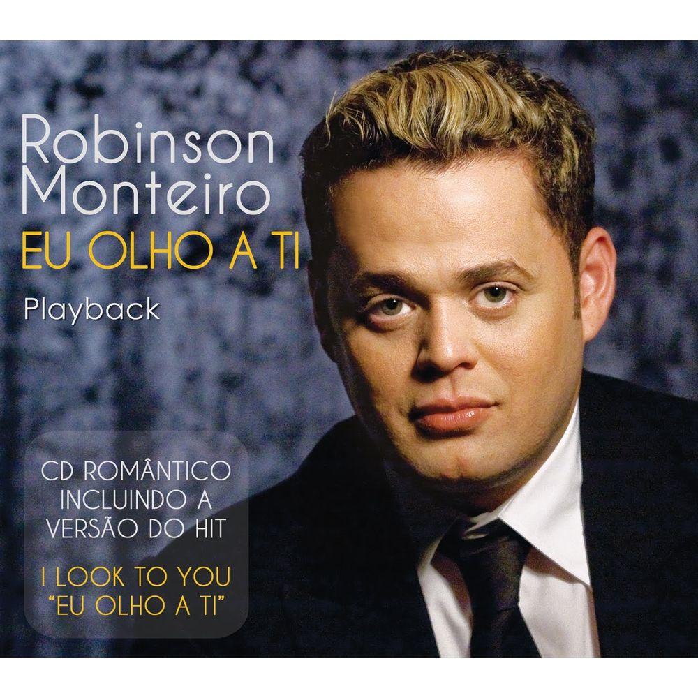 CD Robinson Monteiro - Eu Olho a Ti Playback