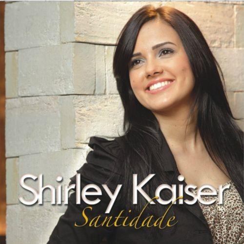 CD Shirley Kaiser - Santidade