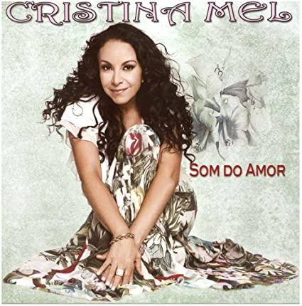CD Cristina Mel - Som do Amor