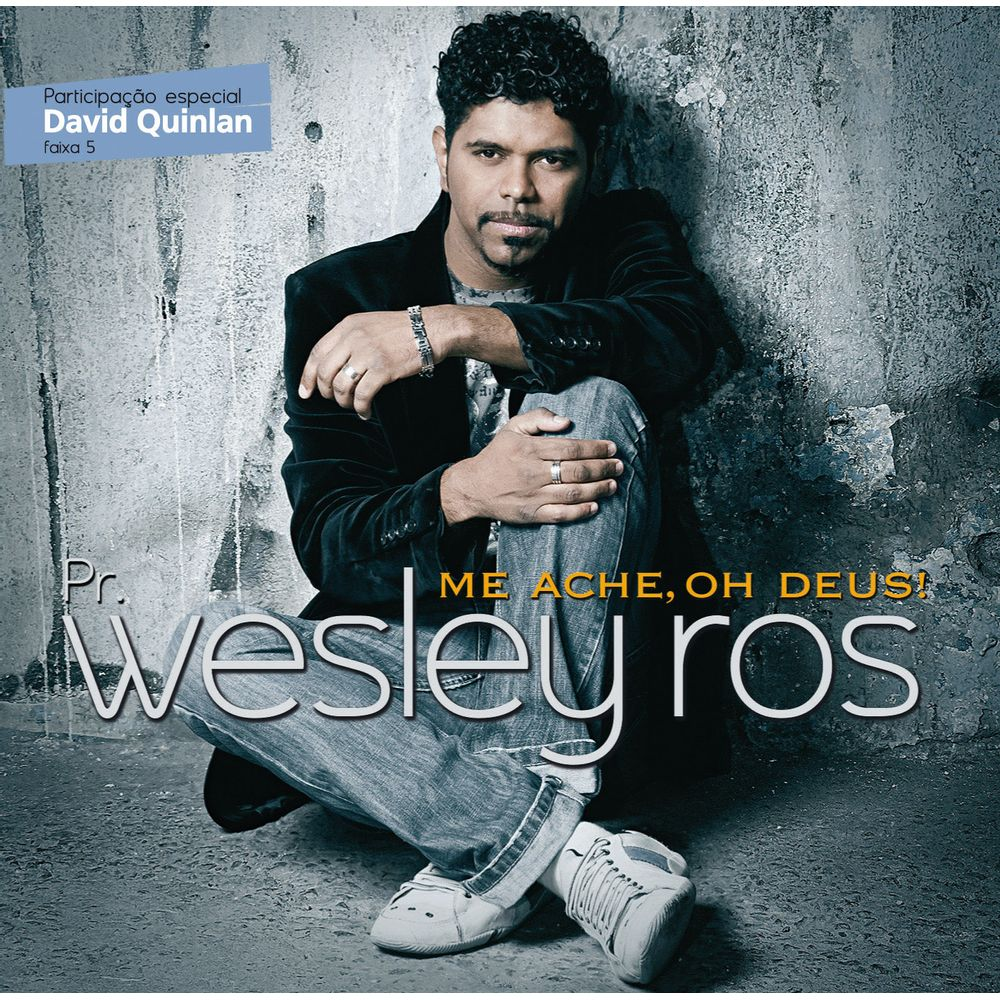 CD Wesley Ros - Me Ache, Oh Deus!