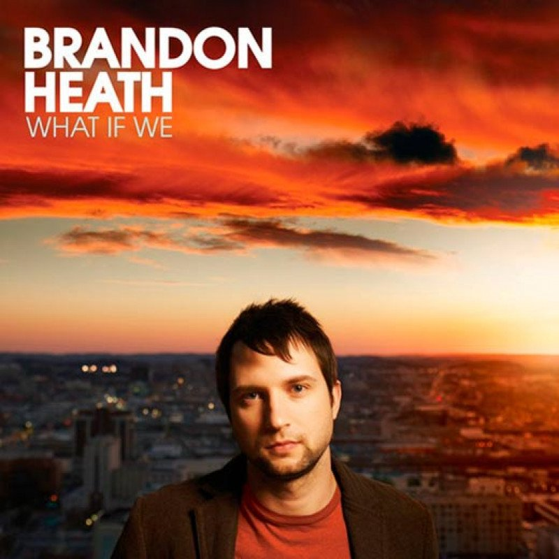 CD Brandon Heath - What If We