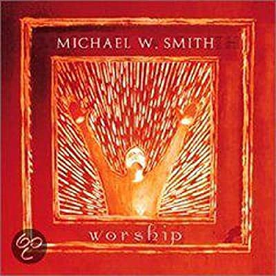 CD Michael W. Smith - Worship
