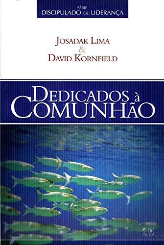 Dedicados à Comunhão - Josadak Lima