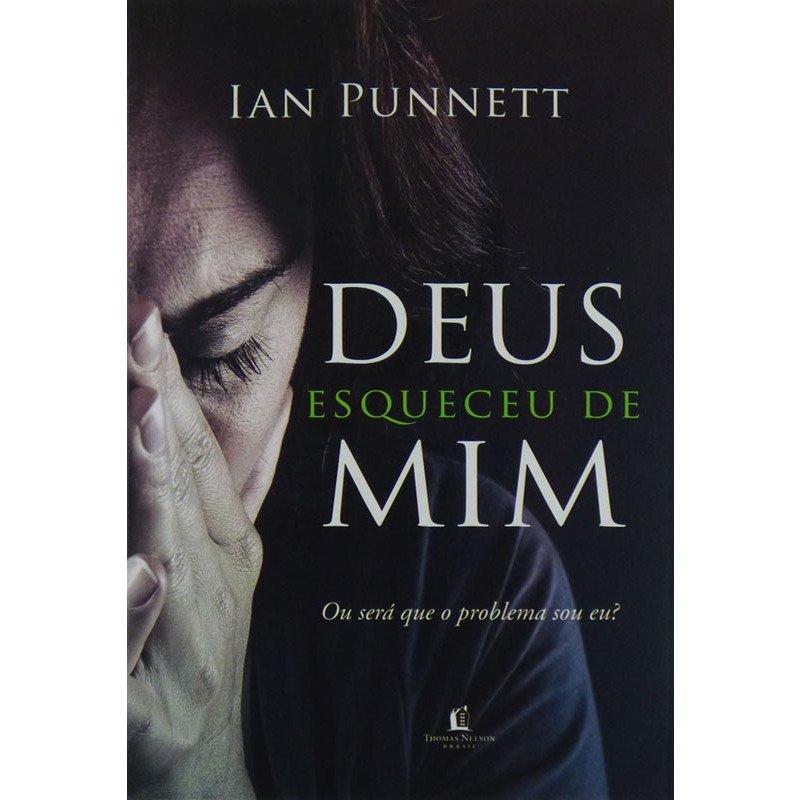 Deus Esqueceu de Mim! - Ian Punnett
