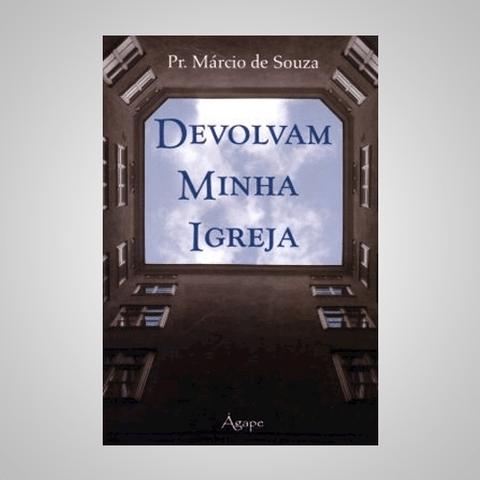 Devolvam Minha Igreja - Pr. Marcio de Souza