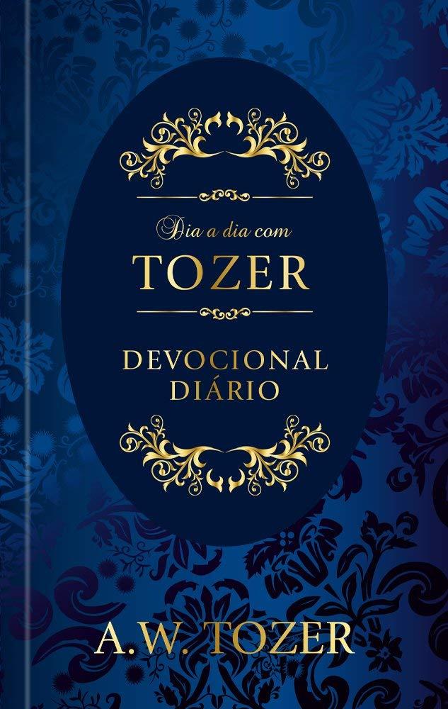 Dia a dia com Tozer: Devocional Diário (Português) Capa Dura