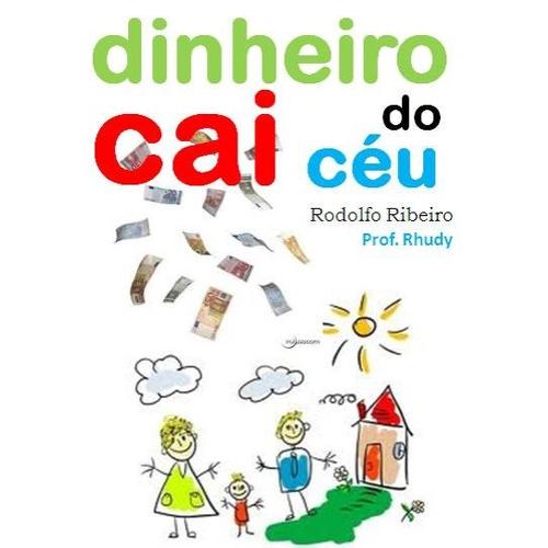 Dinheiro Cai do Ceu - Rhudy Ribeiro