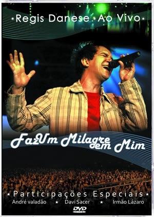 DVD Regis Danese - Faz De Mim Um Milagre Ao Vivo