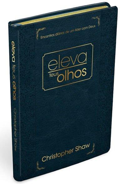 Eleva Teus Olhos - Shaw Christopher (Edição Luxo)