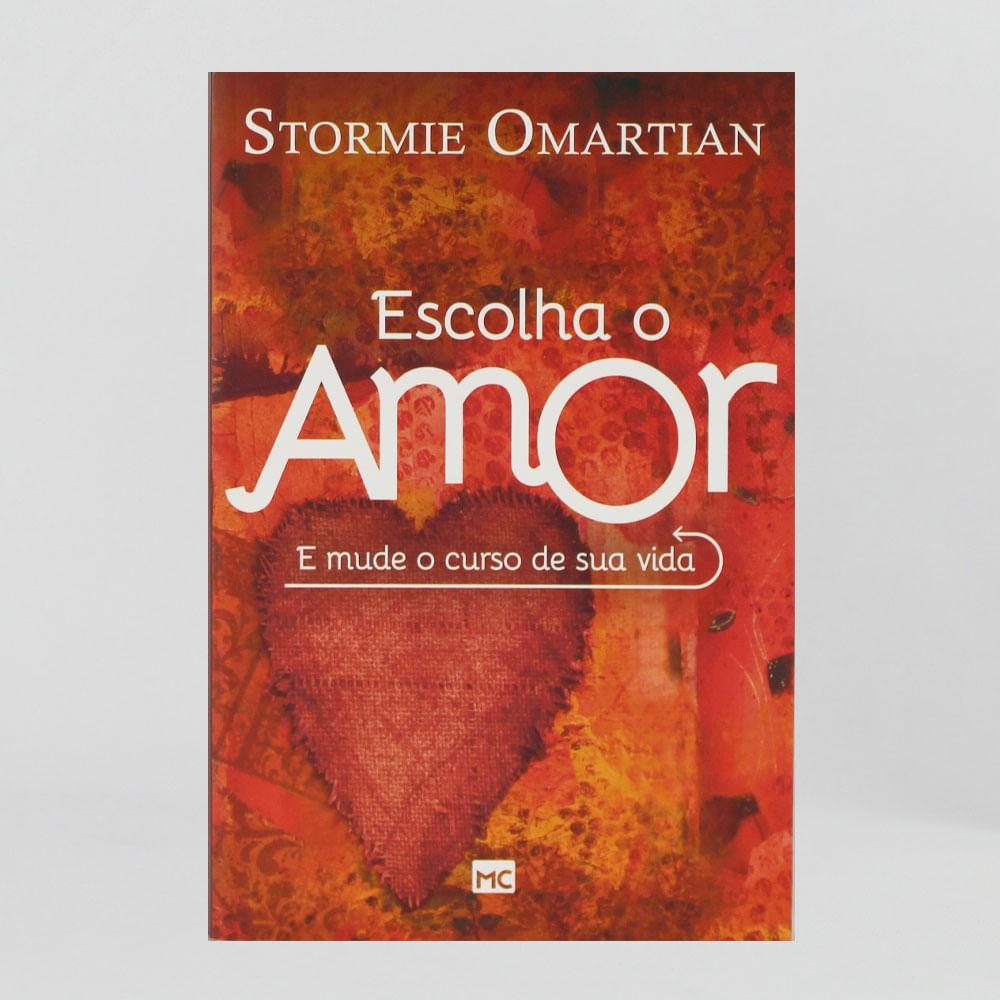 Escolha o Amor - Stormie Omartian