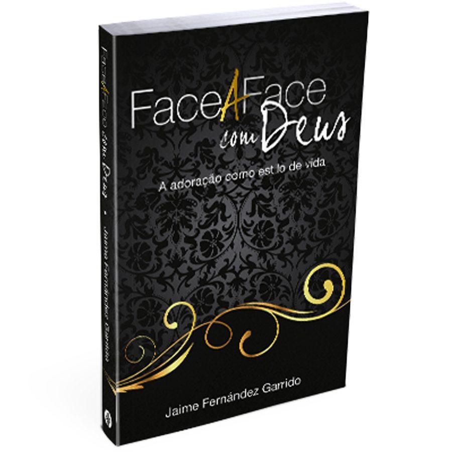 Face a face com Deus: a Adoração Como Estilo de Vida (Português) Capa comum - Jaime Fernández Garrido