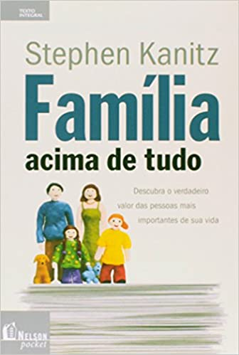 Família Acima de Tudo - Kanitz Stephen