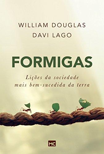 Formigas: Lições da sociedade mais bem-sucedida da terra Livro por por William Douglas e Davi Lago