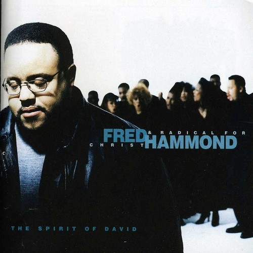 Fred Hammond & Radical For Christ ‎- The Spirit of David