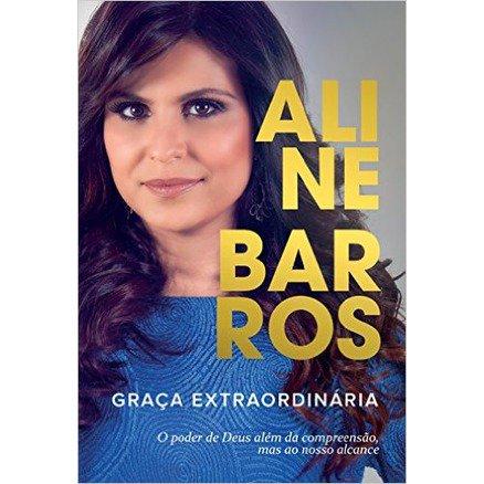 Graça Extraordinaria - Aline Barros