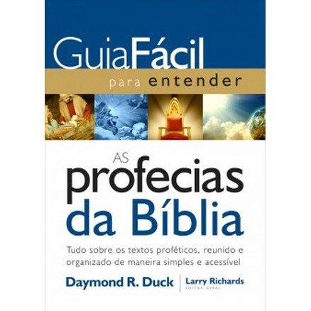 Guia Facil Para Entender as Profecias da Bíblia