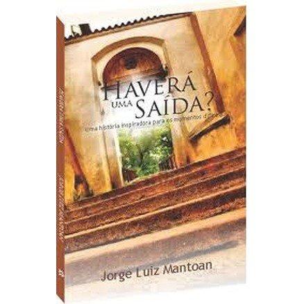 Havera Uma Saida? - Jorge Luiz Mantoan