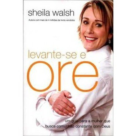 Levante-se e Ore - Sheila Walsh
