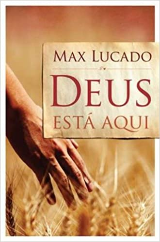 Livro Max Lucado Deus Está Aqui