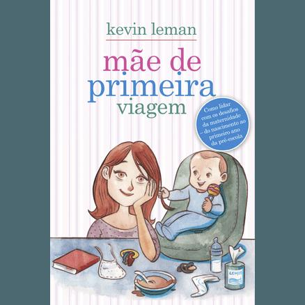 Mãe de Primeira Viagem - Kevin Leman