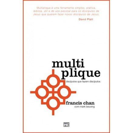 Multiplique: Discipulos Que Fazem Discipulos