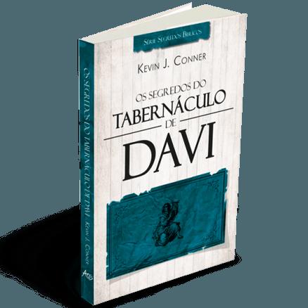 Os Segredos do Tabernáculo de Davi - Kevin J. Conner