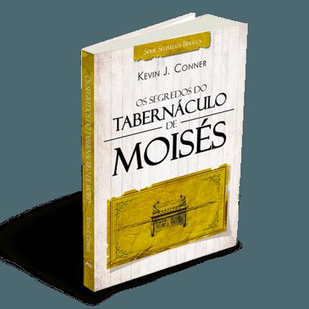 Os Segredos do Tabernaculo de Moises - Kevin J. Conner