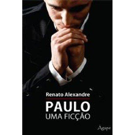 Paulo, Uma ficção - Renato Alexandre