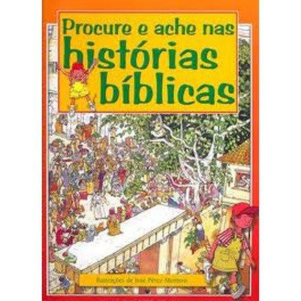 Procure e Ache Nas Historias Biblicas - Jose Perez Montero - SBB