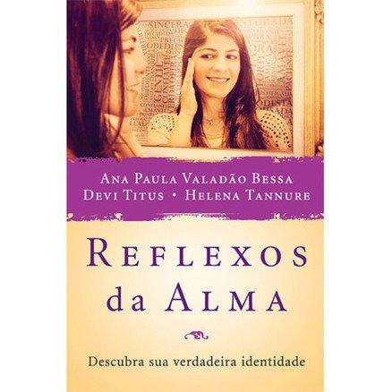 Reflexos da Alma - Ana Paula Valadão