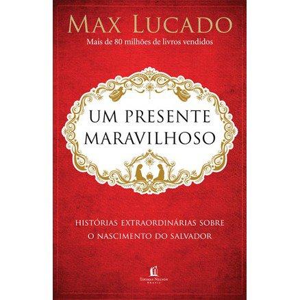 Um Presente Maravilhoso - Max Lucado