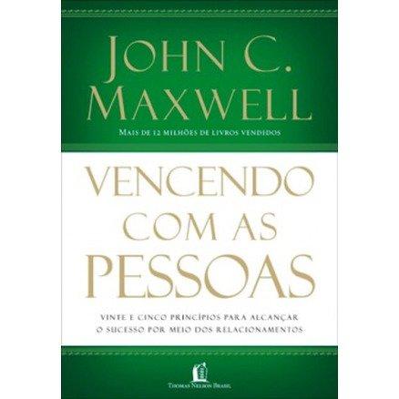 Vencendo Com as Pessoas - John Maxwell