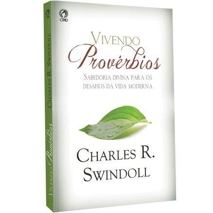 Vivendo Provérbios - Charles R Swindoll