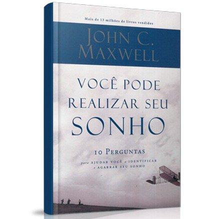 Você Pode Realizar Seu Sonho - John Maxwell